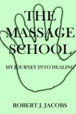 The Massage School - My Journey into Healing