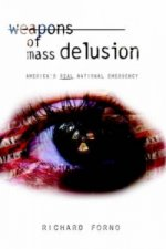 Weapons of Mass Delusion