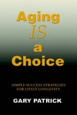Aging Is a Choice