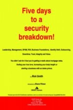 Five Days to a Security Breakdown!