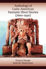 Anthology of Latin-American Fantastic Short Stories (1800-1930)