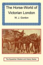 Horse-World of Victorian London