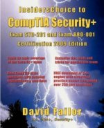 InsidersChoice to CompTIA Security+ Exam SY0-201 and Exam BR0-001 Certification - 2009 Edition