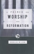 Primer on Worship and Reformation