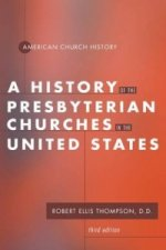 History of the Presbyterian Churches in the United States