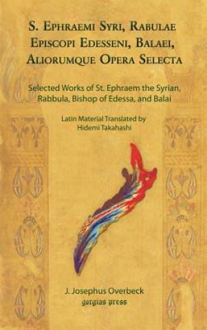 S. Ephraemi Syri, Rabulae Episcopi Edesseni, Balaei, Aliorumque Opera Selecta