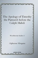 Apology of Timothy the Patriarch Before the Caliph Mahdi