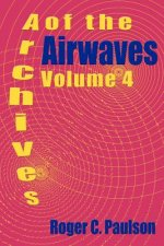 Archives of the Airwaves Vol. 4