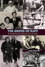 Gripes of Rapp the Auto/Biography of the Bickersons' Creator, Philip Rapp