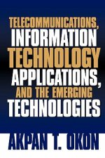 Telecommunications, Information Technology Applications, and the Emerging Technologies