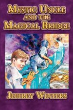 Mystic Uncle and the Magical Bridge