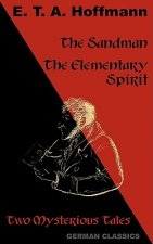 Sandman. The Elementary Spirit (Two Mysterious Tales. German Classics)