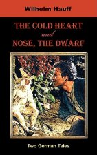 Cold Heart. Nose, the Dwarf (Two German Tales)