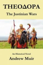 Theodora. the Justinian Wars