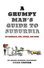 Grumpy Man's Guide to Suburbia on Marriage, Kids, Chores, and More