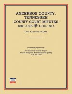 Anderson County, Tennessee, County Court Minutes, 1801-1809 and 1810-1814. Two Volumes in One
