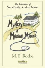 Mystery at Marian Manor, the Adventures of Nora Brady, Student Nurse.