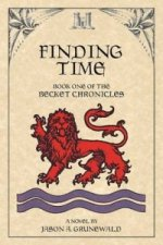 Finding Time, Book One of the Becket Chronicles