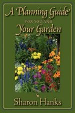Planning Guide for You and Your Garden