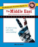 Politically Incorrect Guide to the Middle East