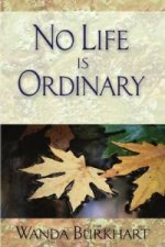 No Life Is Ordinary