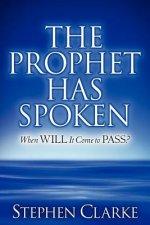 Prophet Has Spoken