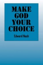 Make God Your Choice