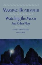 Watching the Moon and Other Plays