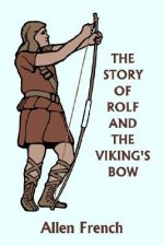 Story of Rolf and the Viking's Bow (Yesterday's Classics)