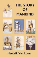 Story of Mankind, Original Edition (Yesterday's Classics)