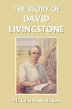 Story of David Livingstone (Yesterday's Classics)