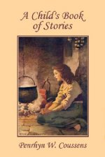 Child's Book of Stories (Yesterday's Classics)