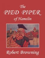 Pied Piper of Hamelin, Illustrated by Hope Dunlap (Yesterday's Classics)