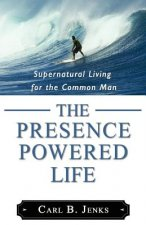 Presence Powered Life
