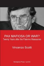 Pax Mafiosa or War? Twenty Years After the Palermo Massacres