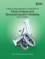 Step-by-Step Approach to Using SAS for Factor Analysis and Structural Equation Modeling, Second Edition