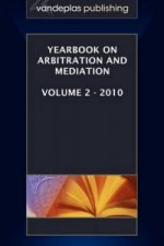 Yearbook on Arbitration and Mediation, Volume 2 - 2010