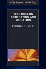 Yearbook on Arbitration and Mediation, Volume 3 - 2011
