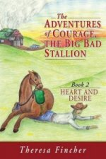 Adventures of Courage, the Big Bad Stallion