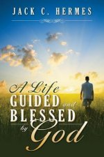 Life Guided and Blessed by God
