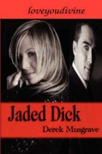 Jaded Dick
