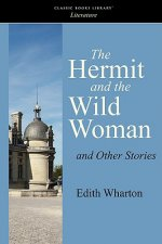 Hermit and the Wild Woman and Other Stories