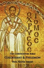 Chrysostom Bible - Colossians & Philemon