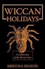 Wiccan Holidays - A Celebration of the Wiccan Year