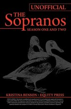 Ultimate Unofficial Guide to the Sopranos Season One and Two or Unofficial Sopranos Season 1 and Unofficial Sopranos Season 2 Ultimate Guide
