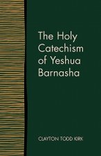 Holy Catechism of Yeshua Barnasha