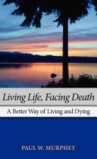 Living Life, Facing Death