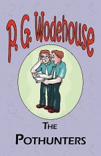 Pothunters - From the Manor Wodehouse Collection, a Selection from the Early Works of P. G. Wodehouse