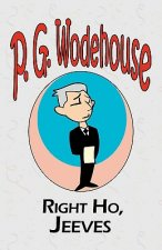 Right Ho, Jeeves - From the Manor Wodehouse Collection, a Selection from the Early Works of P. G. Wodehouse
