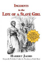 Incidents in the Life of a Slave Girl with Reproduction of Original Notice of Reward Offered for Harriet Jacobs